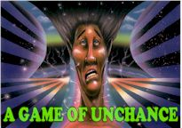 A Game Of Unchance